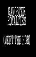 Gangster Royalties (Meet the HGR) by AlluringDisaster