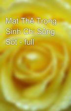 Mạt Thế Trọng Sinh Chi Sống Sót - full by yellow072009
