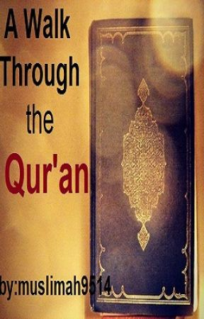 A Walk Through the Qur'an by muslimah9514