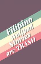 Filipino Wattpad Stories Are Trash by critickagurl
