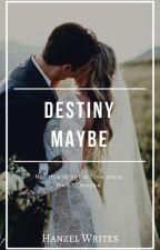Destiny Maybe by hanzelwrites