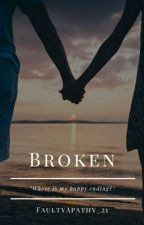Broken by FaultyApathy_21