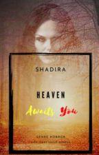 Heaven Awaits You ✔ by shadeerahr