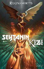 Şeytanın Kızı -Tamamlandı- by reginamortis