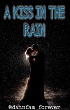 A Kiss in The rain by damnfam_forever