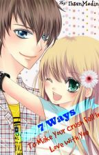 7 Ways to Make your Crush Fall in Love with you (COMPLETED) by IhsanMedina