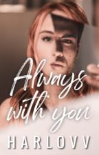 Always With You - A Best Friends To Lovers Novel by harlovv