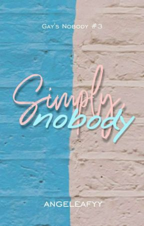 Simply, Nobody (Completed) by angeleafyy_