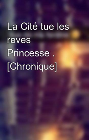 La Cité tue les reves Princesse . [Chronique]