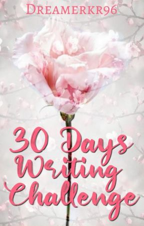 30-Day Writing Challenge by dreamerkr96