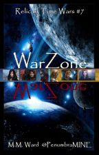War Zone, Relic of Time Wars 7 by MamaMagie