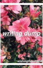writing dump by wishingflowergod