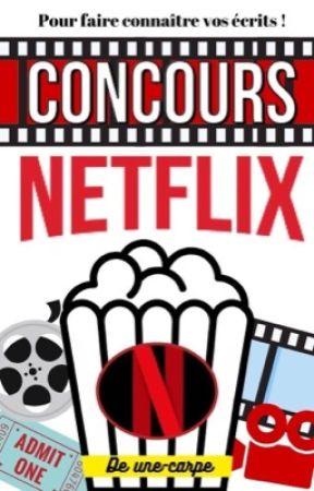 Le concours Netflix 2020 [OUVERT] by une-carpe
