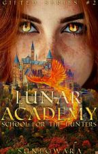 Lunar Academy : School For The Hunters by Suneo__