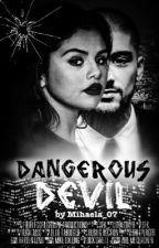 Dangerous Devil (Z.M  F.f) by Mihaela_07