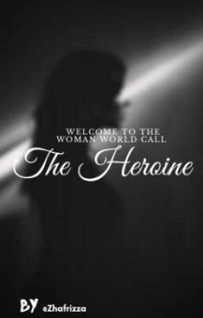 The Heroine by zhafrizza