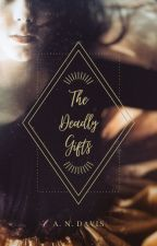 The Deadly Gifts by wordweaving