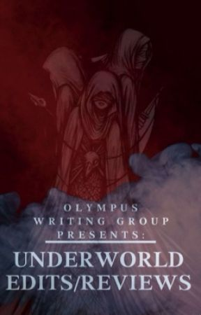 Underworld Edits and Reviews by OlympusWritingGroup