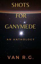 Shots For Ganymede by vanwolffen