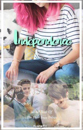 Independence (Zoella/Danisnotonfire) Book 2: TTS Trilogy *COMPLETED*