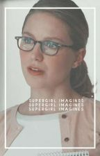 Supergirl Imagines by IavlIe