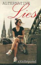 Alternative Lies ( ON HOLD ) by Wilde-La