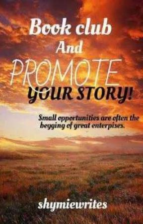 Book Club And Promote Your Story [OPEN] by shymiewrites
