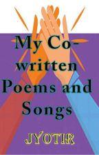 My Co-written Poems and Songs by WordsOfHeart18