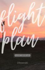 Flight Plan (FLIGHT series #01) by 23meraki