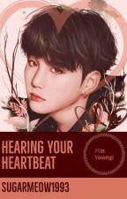 A Min Yoongi FF - Hearing Your Heartbeat by SugarMeow1993