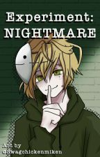 Experiment: Nightmare [DreamNotFound/Gream] by Lucxferr