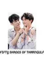 Fifty Shades of TharnGulf by blloveraddicted