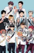 Truths! Haikyuu Texting story by nonbinary_x