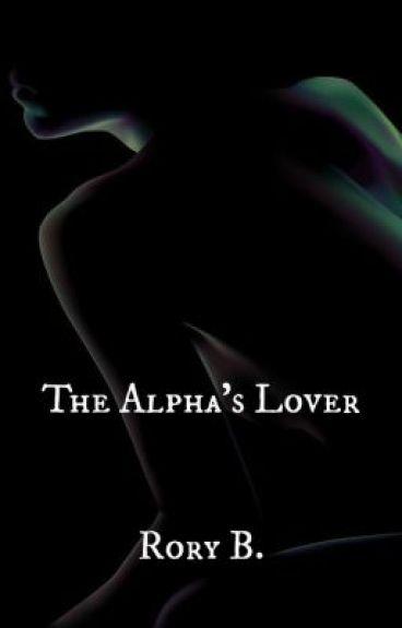 The Alpha's Lover by RoryBaptiste