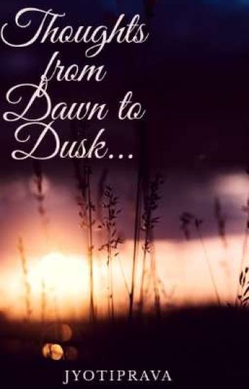 'THOUGHTS FROM DAWN TO DUSK'