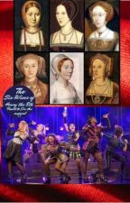 The Six wives of Henry the 8th react to Six the musical by Theatrebrat83739