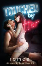 Touched by Her (with Graphic Illustrations ) by ramcei