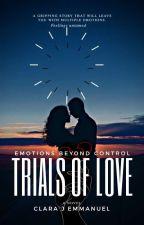 Trials of love  by Clarajemmanuel
