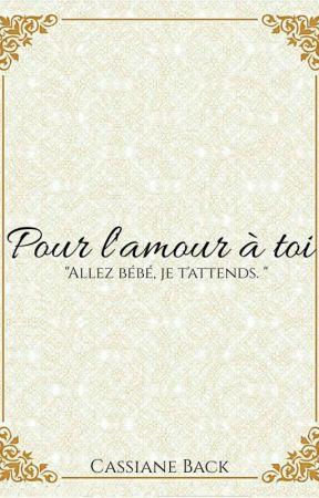 Pour l'amour à toi by Eadlynhelena