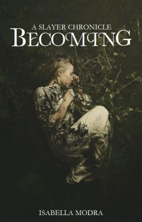 Becoming: A Slayer Chronicle (Book 4) by IsabellaModra