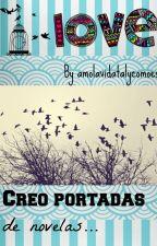 Creo Portadas de Novelas by amolavidatalycomoes