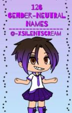 126 GENDER NEUTRAL NAMES  by -xsilentscream