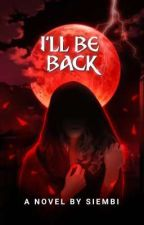 I'll Be Back by ClaireVallespin