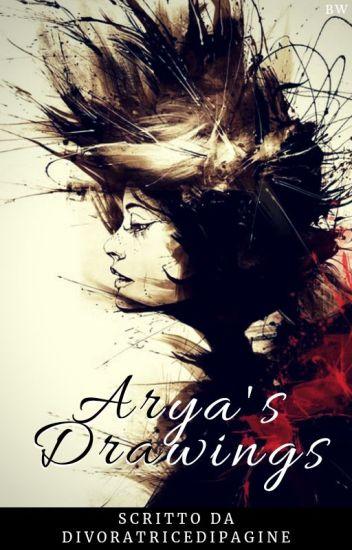 Arya's drawings
