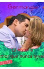 Germangie: La historia de amor que nunca termino...❤ by Germangiestory