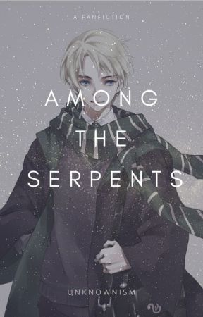 Among the Serpents: A Harry Potter Fanfiction by Unknownism123