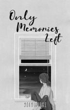 》Only Memories Left《 by youn1verse