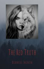 The Red truth ( a Tale of Red Riding Hood) by Diamondanimallover