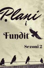 Plani i Fundit                   ( sezoni 2 ) by mykingdom01
