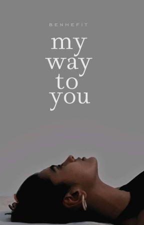 My Way to You by benhefit
